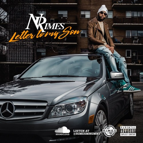 """N-Rimes - """"Letter To My Son"""" #DontBelieveTheLiesEP Spring 2016"""