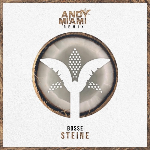 Bosse - Steine (Andy Miami Remix)