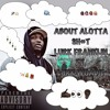 About alotta shit Feat. Lurk Woadie (Prouduced by AllureTheWriter