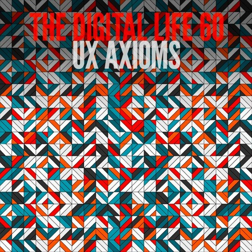 The Digital Life - Episode 60 - UX Axioms