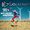 Francis Davila Feat. Lnyx - We Can Be Anything (D' Of Lyon Remix)