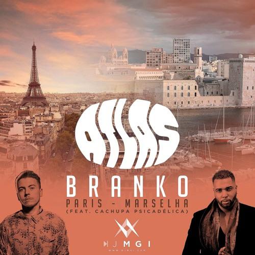 Branko - Paris - Marselha (feat. Cachupa Psicadélica) - Dj Mgi