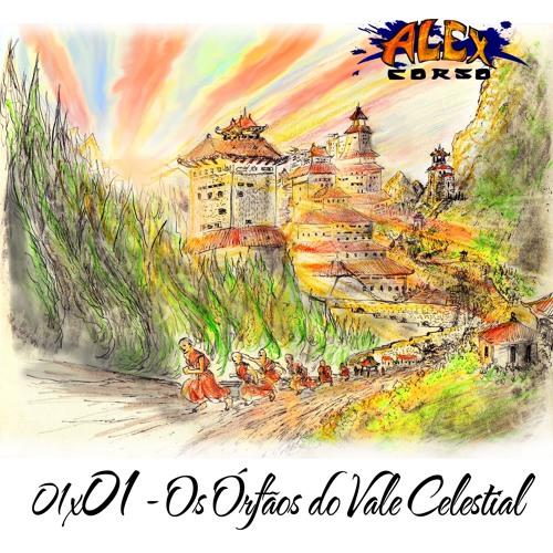 01x01 - Os Órfãos do Vale Celestial