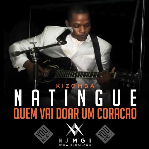 Natingue - Kizomba - Quem Vai Doar Um Coração