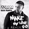 Make My Love Go - Jay Sean (Rash Frantic Remix)