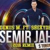 Semir Jahic - S tobom sam htio (Deniis M. ft. ShekyDeeJay 2016 Remix) //Buy - Free Download//