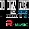Dil Diya Tujhko - Feat Waseem composed by Zu bair