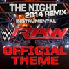 WWE: The Night (Official Monday Night Raw Theme) [2014 Remix Instrumental]