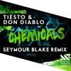 Tiësto & Don Diablo - Chemicals (Seymour Blake remix) [FREE DOWNLOAD]