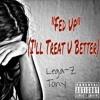(New!) Fed Up X Tony [I'll Treat U Better]