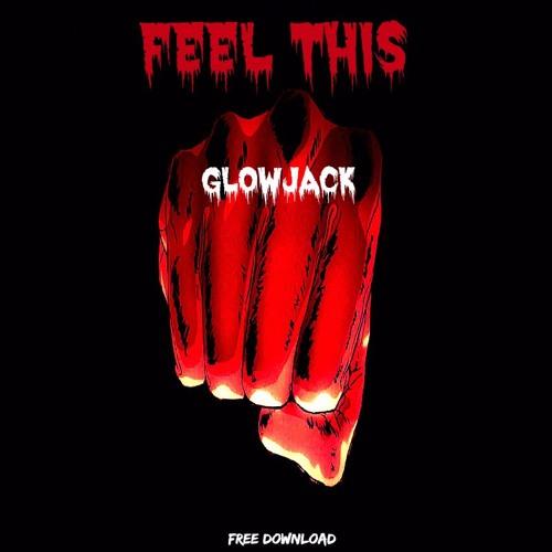 Glowjack - Feel This (Original Mix)