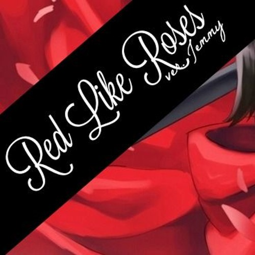 Red Like Roses Part 2 • cover by Jenny