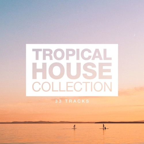 Tropical House Tracks Collection vol.1