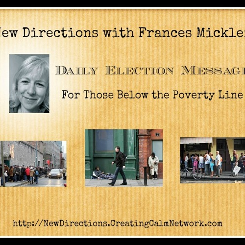 New Directions - Frances Micklem - Daily Election Messages - For those below the poverty line