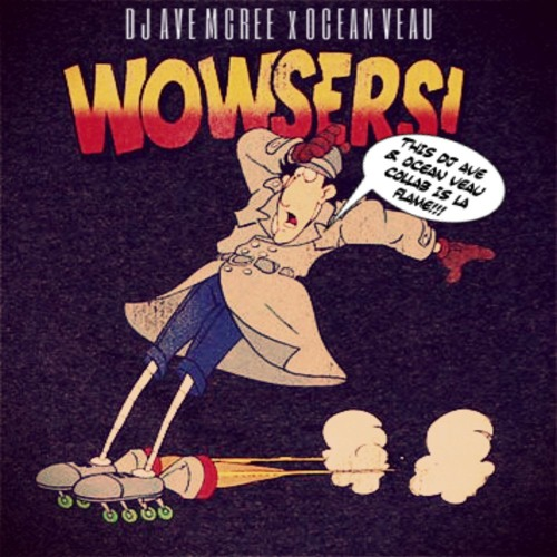 Wowsers [Trap Camp X Ocean Veau] OG Version