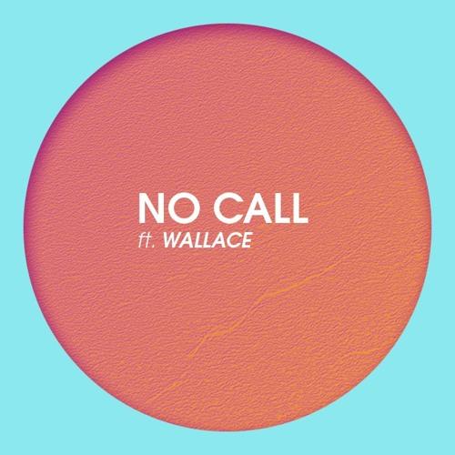 No Call ft. WALLACE