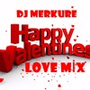 DJMerkure - Love Mix 2016 Happy Valentine S Day .
