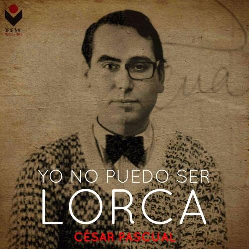 Yo no puedo ser Lorca, by César Pascual Vallejo