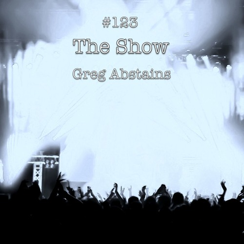 The Show #123 - Greg Abstains