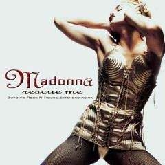 Madonna - Rescue Me (Guyom's Rock N House Extended Remix)