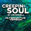 Creepin In My Soul - Cryoshell (Alternative Version)