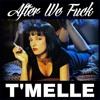 T'Melle - After We F@#K