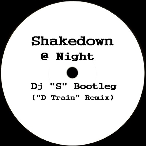 Shakedown - At Night (Dj ''S'' Bootleg ''D Train'' Remix) by