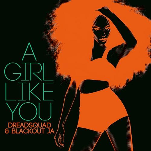 Dreadsquad & Blackout JA - A Girl Like You (cover)