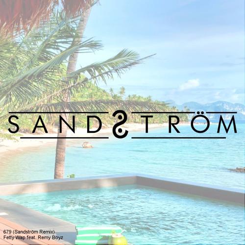 Fetty Wap - 679 (Sandström Remix) by SANDSTRÖM   Emanuel
