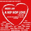 A Hip Hop Love: Your Favorite Love Joints Of The 90's & Beyond!