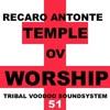 2/16 PT51 TEMPLE OV WORSHIP RECARO ANTONTE