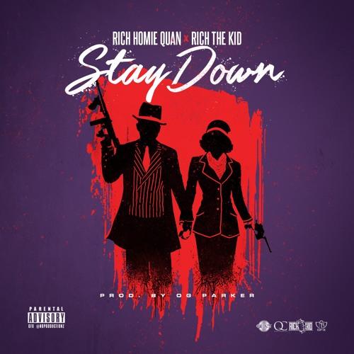 Rich Homie Quan ft. Rich the Kid - Stay Down (Prod. OG Parker)