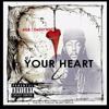 Your Heart - 4GB.& D'shynne.