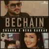 Shaaka X Neha Kakkar Bechain Official Audio Mp3