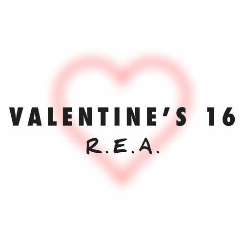 R.E.A. - Valentine's 16 [ORIGINAL]