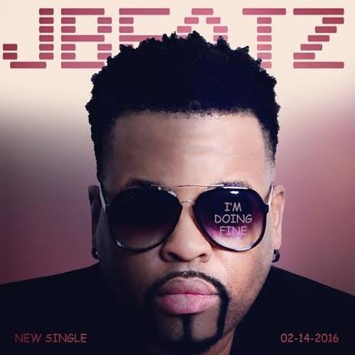 JBEATZ - I'm Doing Fine (Feb 2016 new song)