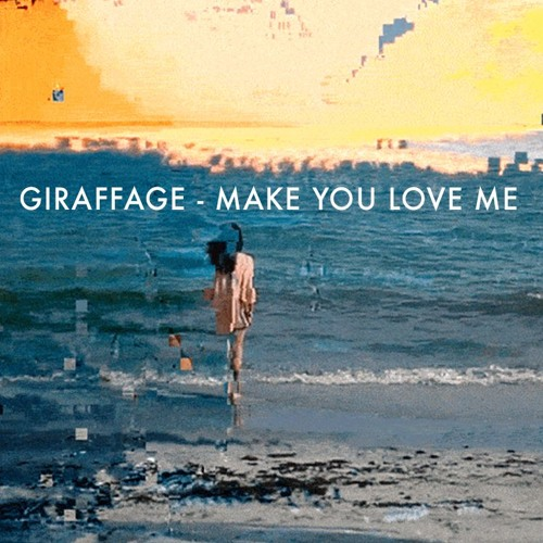 Giraffage - Make You Love Me