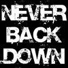 Never Back Down {free download}