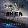 SampliFire - Misty (Snich Remix) [10k Followers Exclusive]