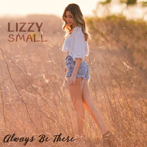 Lizzy Small - Always Be There