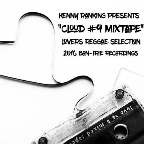 KENNY RANKING - CLOUD #9 LOVERS REGGAE MIXTAPE 2K16