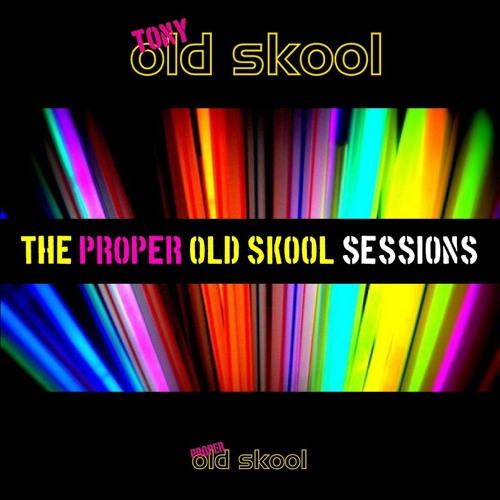 Tony Oldskool - Proper Oldskool Sessions Volume #03
