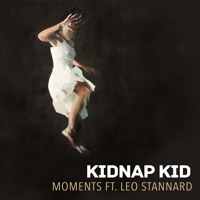 Kidnap Kid - Moments (Ft. Leo Stannard)