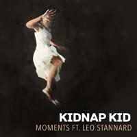 Kidnap Kid - Moments (Ft. Leo Stannard)