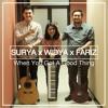 Surya x Widya x Fariz - When You Got A Good Thing (Lady Antebellum Cover)
