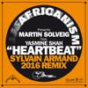 Martin Solveig ft Yasmine Shah - Heartbeat (Sylvain Armand 2016 Remix)