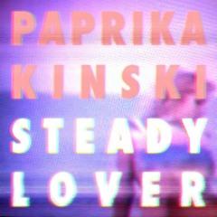 Paprika Kinski - Steady Lover