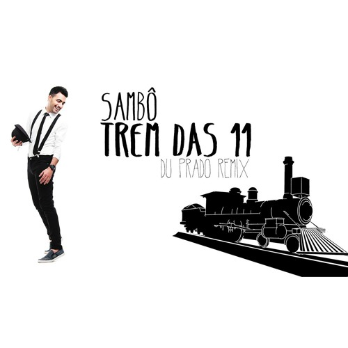 SAMBO - TREM DAS 11 (DU PRADO REMIX)