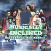Musically inclined VOL. 1 Raw Mixed By Dj Halfs (squadron syndicate)