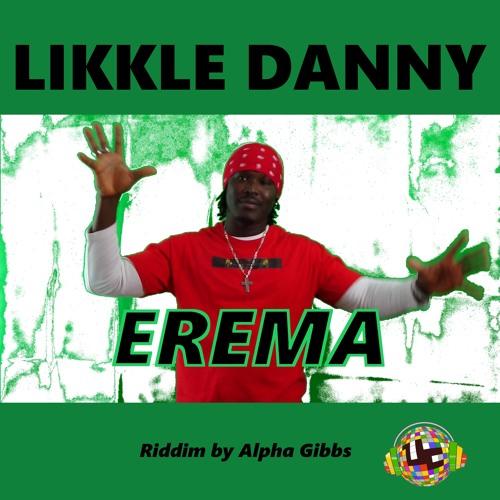 Likkle Danny - Erema (2016)